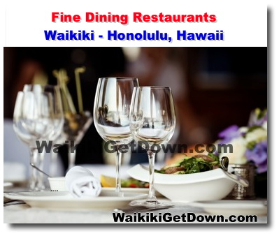 Looking For A Cly Date Night Or Top Notch Restaurant In Waikiki To Impress The Boss Your Client Then Step Into Any Of S Fine Dining